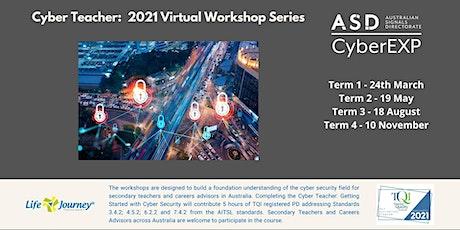 Cyber Teacher - 2021 Virtual Workshop Series (10th November) tickets