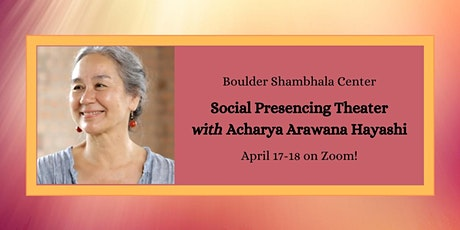ONLINE Social Presencing Theater with Acharya Arawana Hayashi tickets