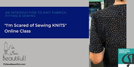 """I'm Scared to Sew Knits!""  Introduction to Knit Fabric, Fitting and Sewing tickets"