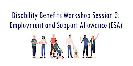 Disability Benefits Workshop - ESA tickets