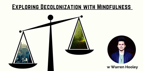 Exploring Decolonization with Mindfulness tickets