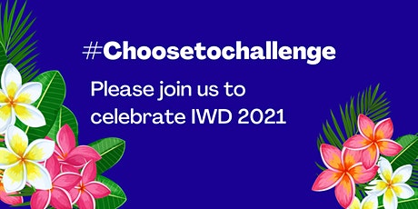 IWD 2021 - Choose to challenge for our Maori and Pasifika communities tickets