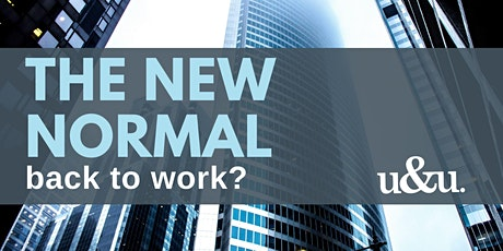 The New Normal:  back to work? - In Person Event tickets