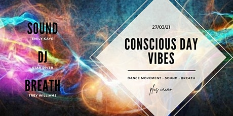 Conscious Day Vibes!!! tickets