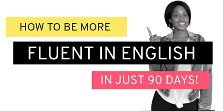 How to Be More Fluent in English in 90 Days tickets