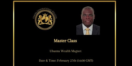 Ubuntu Wealth Creation  - Money Magnet (Master Class) tickets