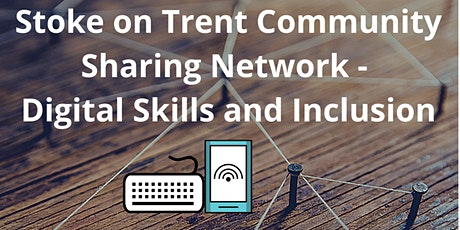 Stoke on Trent Sharing Network - Digital Skills and Inclusion tickets