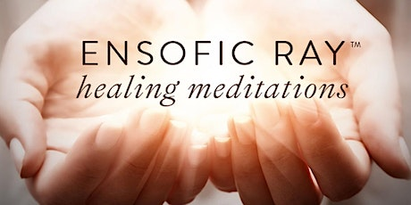 Ensofic Ray Healing Meditation tickets