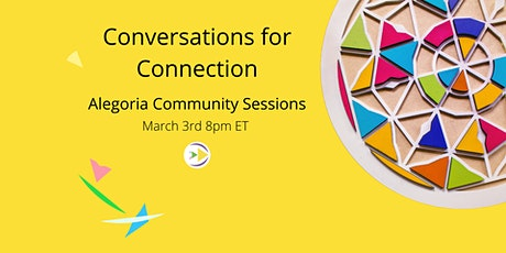 Conversations for Connection: Alegoria Community Sessions tickets