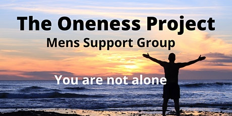 The Oneness Project - Mens Support Group tickets