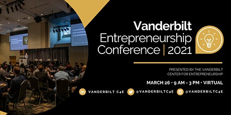 Vanderbilt Entrepreneurship Conference 2021 billets