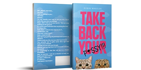 BOOK DISCUSSION:  TAKE BACK YOUR P*SSY! tickets
