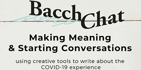 BacchChat - Making Meaning & Starting Conversations tickets
