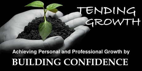 Tending Growth by Building Confidence tickets