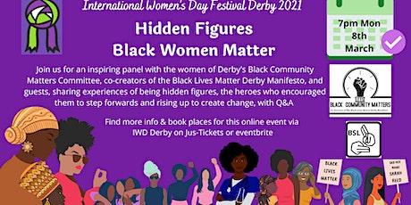 Hidden Figures - Black Women Matter tickets