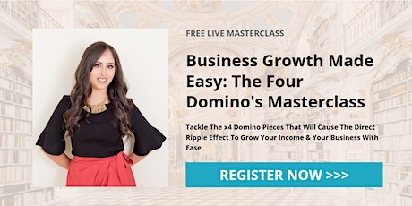 Business Growth Made Easy: The Four Domino's Masterclass Tickets