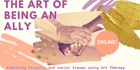 The ART of being an ALLY: Art Therapy & allyship tickets