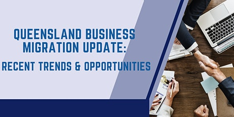 Queensland Business Migration Update: Recent Trends and Opportunities tickets