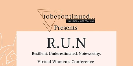 R.U.N. (Resilient.Underestimated. Noteworthy.) Woman Conference tickets