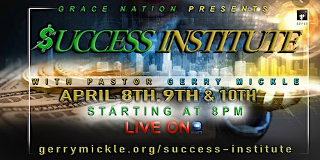 Grace Nation Success Institute  W/ Pastor Gerry Mickle tickets