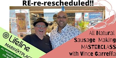RE-RESCHEDULED Vince Garreffa's LIFELINE Sausage Masterclass & More! tickets