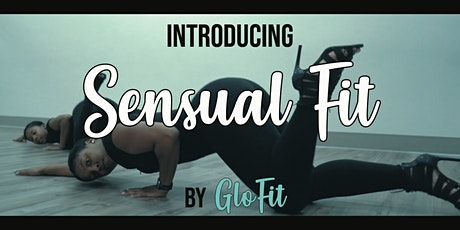 Sensual Fit by GloFit Dance tickets