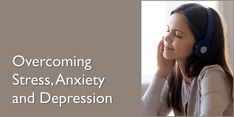 Overcoming Stress, Anxiety and Depression tickets