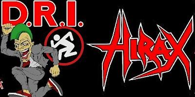 D.R.I. (USA) + HIRAX (USA)