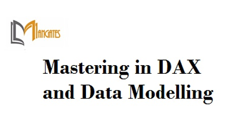 Mastering in DAX and Data Modelling 1DayVirtual Training in Washington, DC tickets