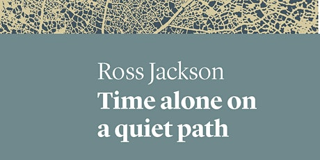 Book Launch: Time Alone on a Quiet Path by Ross Jackson tickets