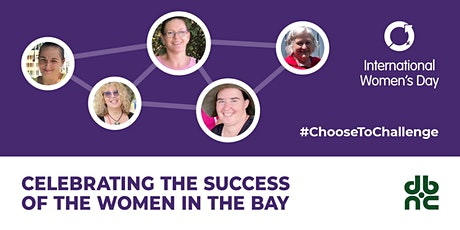 International Womens Day - Celebrating the success of women in the Bay tickets