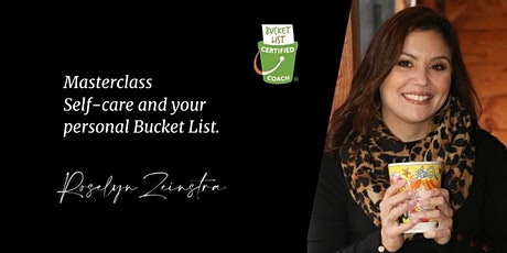 Masterclass Self-care and your personal Bucket List - by Roselyn Zeinstra tickets