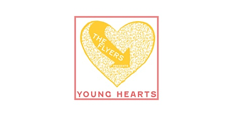 The Flyers Presents: Young Hearts tickets