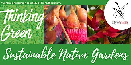 Thinking Green: Sustainable Native Gardens (Beechboro) tickets