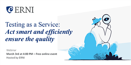 Testing as a Service: Act smart and efficiently ensure the quality (EU/US) tickets