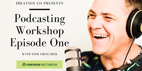 Podcasting Workshop - Episode One tickets