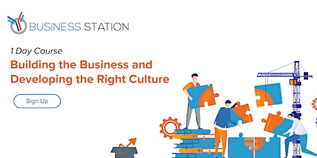 Building the Business and Developing the Right Culture tickets
