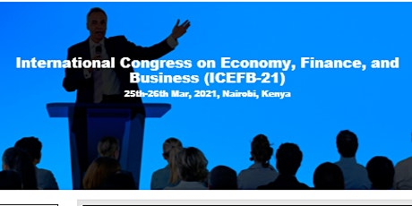 International Congress on Economy, Finance, and Business (ICEFB-21) tickets