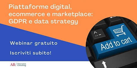Piattaforme Digital, ecommerce e marketplace: GDPR e data strategy biglietti