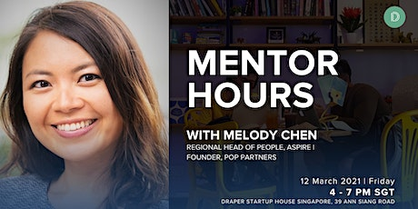 MENTOR HOURS with MELODY CHEN at DSH Singapore tickets