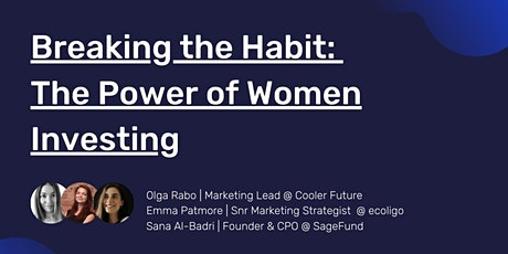 Breaking the Habit: The Power of Women Investing tickets