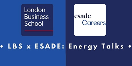 LBS x Esade Energy Talks  |  Discover MBA Careers in Energy ingressos