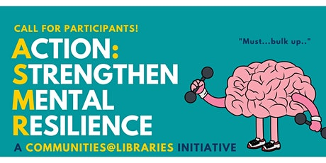 Action: Strengthen Mental Resilience (A:SMR) #1 | Communities@Libraries tickets