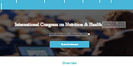 International Congress on Nutrition & Health (ICNH-21) tickets