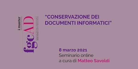 """""""CONSERVAZIONE DEI DOCUMENTI INFORMATICI"""" – Matteo Savoldi biglietti"""