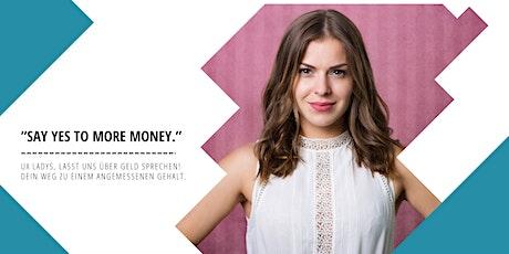 Say yes to more money! Dein Weg zu einem angemessenen Gehalt. Tickets