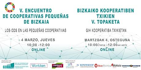 V. Encuentro de Cooperativas Pequeñas de Bizkaia. entradas