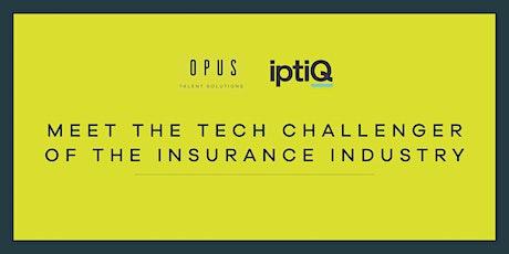 Meet the Tech Challenger of the Insurance Industry  - IptiQ tickets