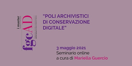 """""""POLI ARCHIVISTICI DI CONSERVAZIONE DIGITALE"""" – Mariella Guercio biglietti"""