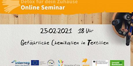 Online Seminar: Gefährliche Chemikalien in Textilien Tickets